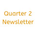 Quarter 2 Newsletter